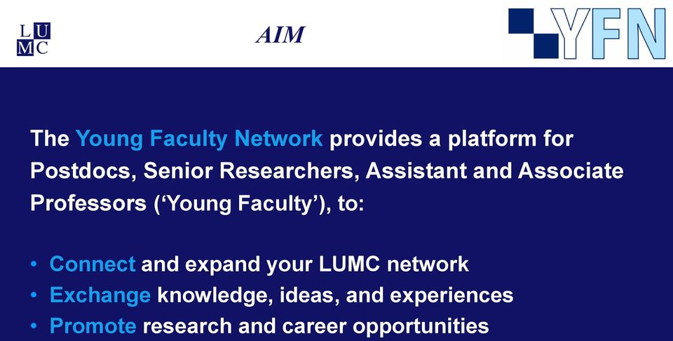 Connect and expand your LUMC network Exchange knowledge, ideas, and