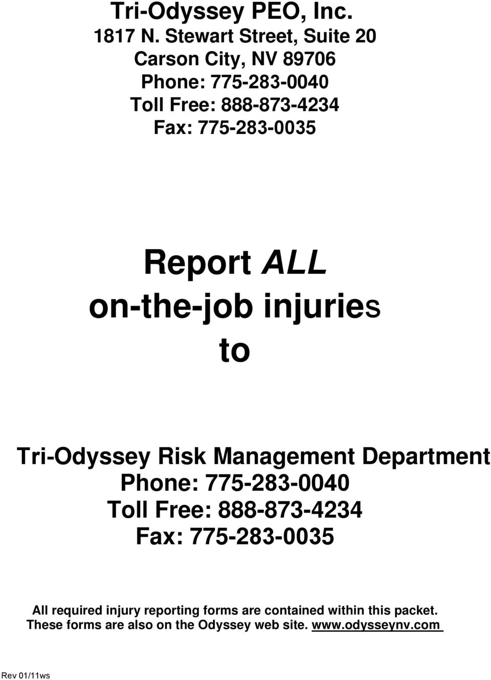775-283-0035 Report ALL on-the-job injuries to Tri-Odyssey Risk Management Department Phone: