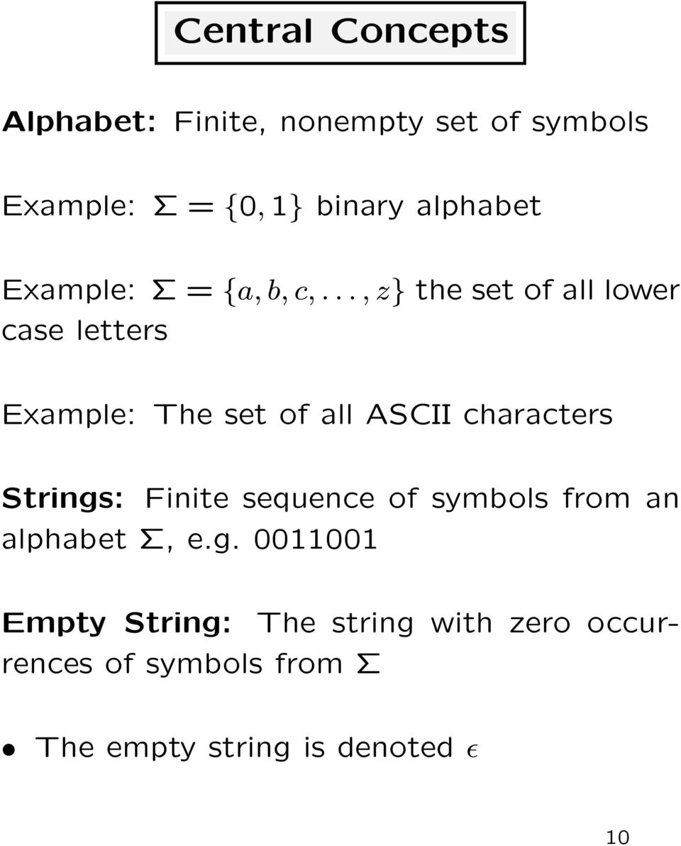 .., z} the set of all lower case letters Example: The set of all ASCII characters Strings: