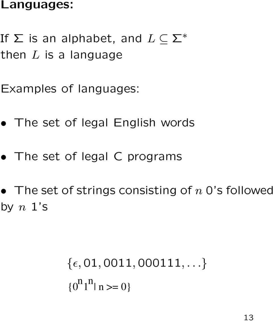 words The set of legal C programs The set of strings