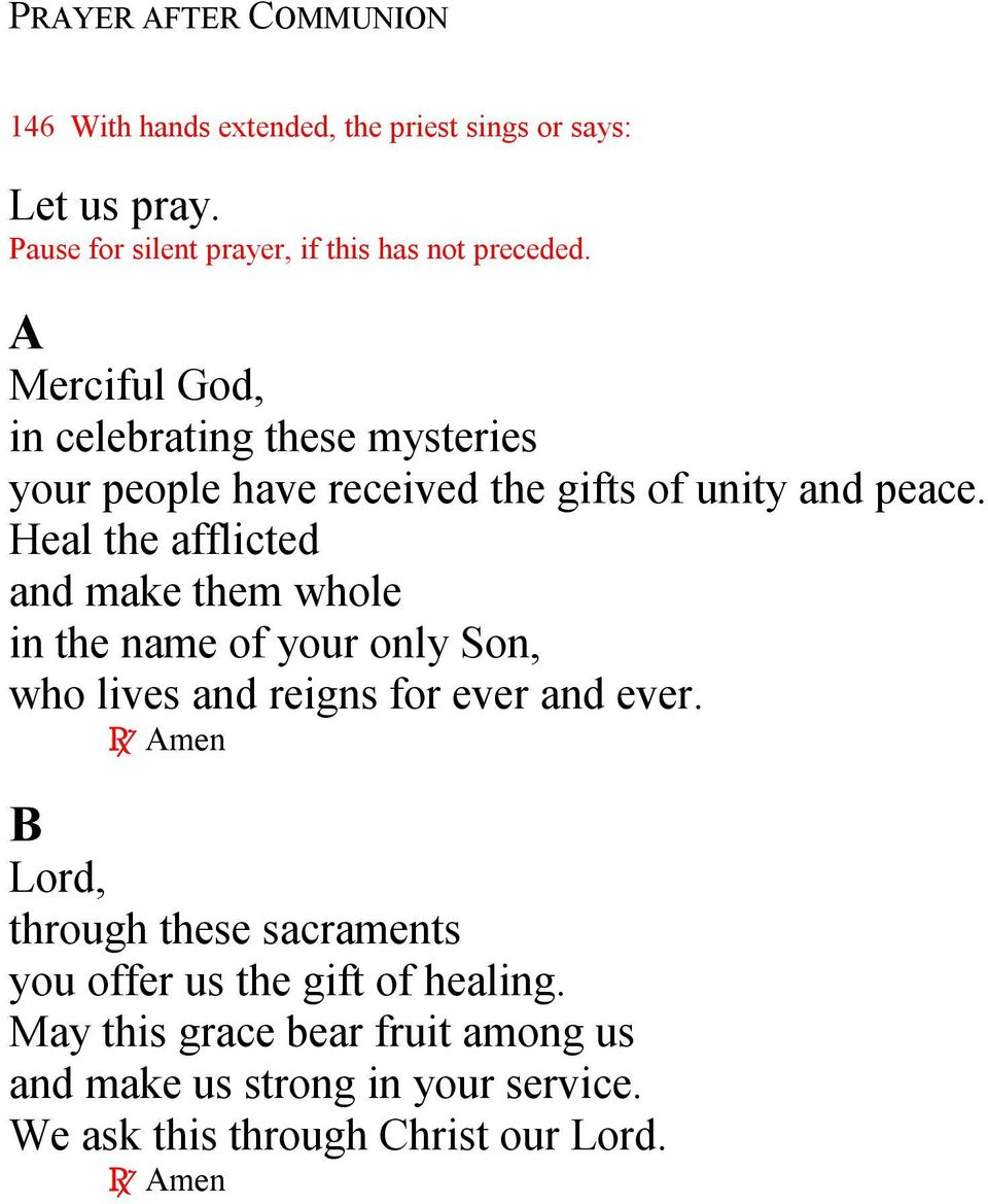 A Merciful God, in celebrating these mysteries your people have received the gifts of unity and peace.