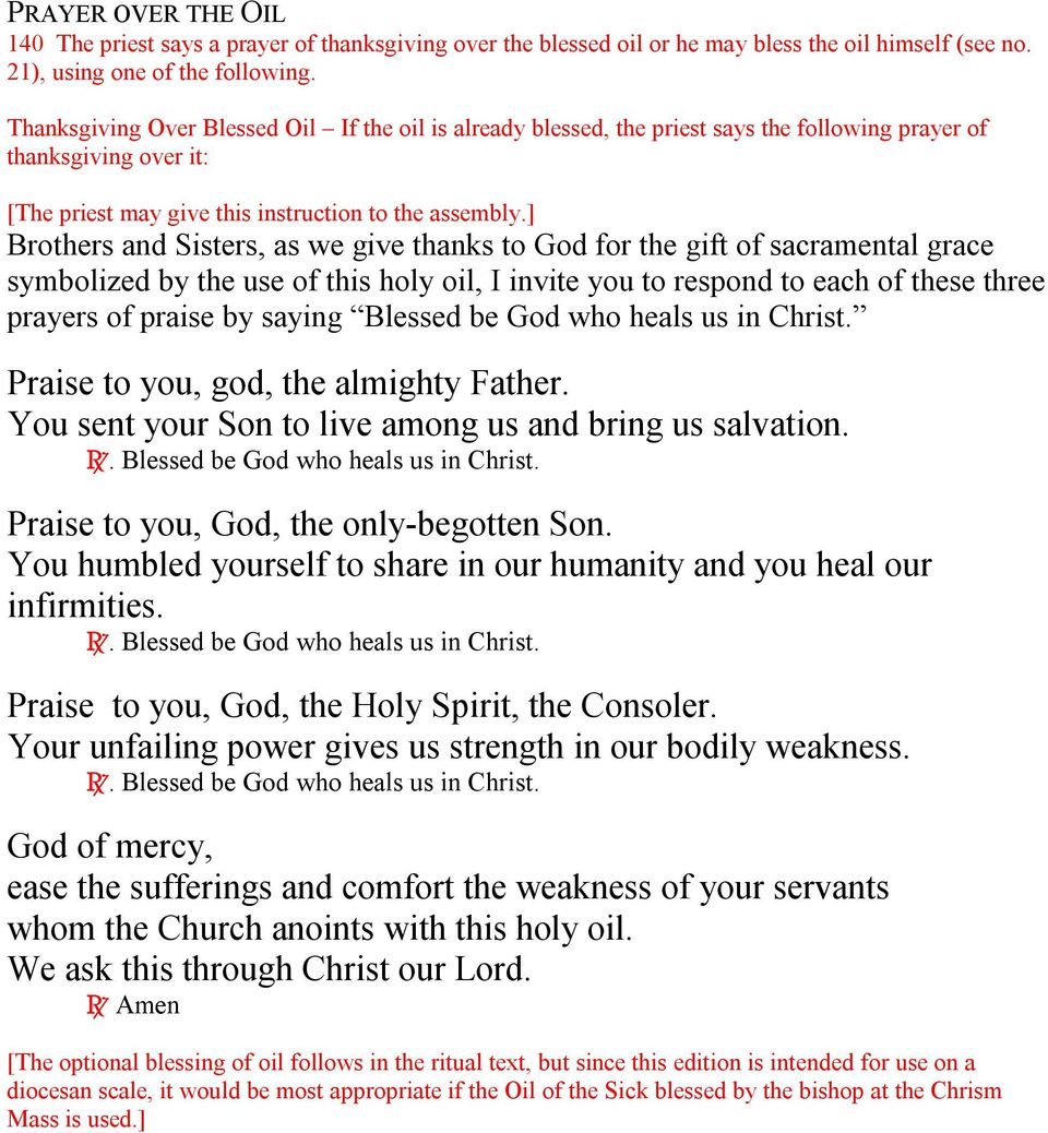 ] Brothers and Sisters, as we give thanks to God for the gift of sacramental grace symbolized by the use of this holy oil, I invite you to respond to each of these three prayers of praise by saying