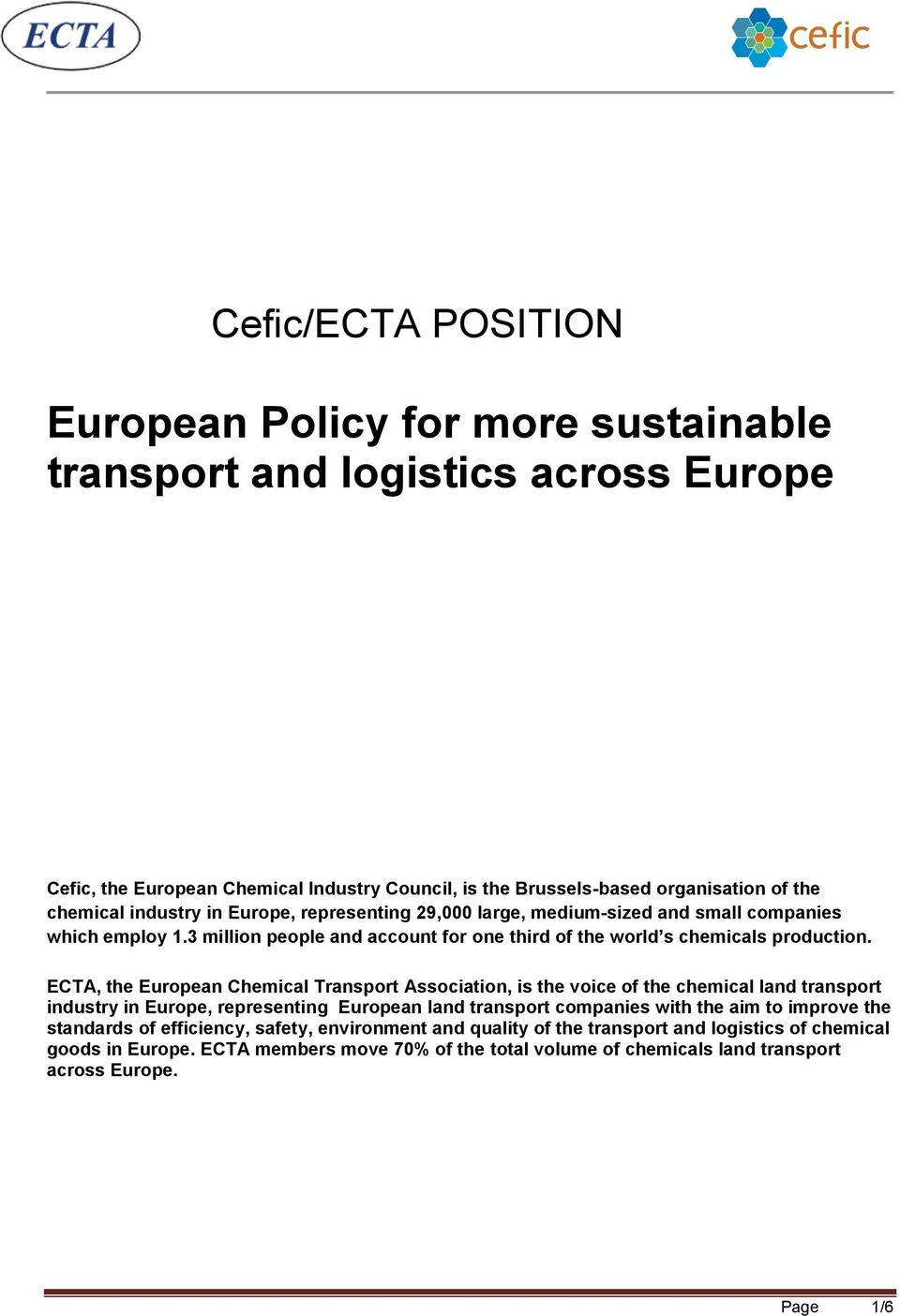 ECTA, the European Chemical Transport Association, is the voice of the chemical land transport industry in Europe, representing European land transport companies with the aim to improve the