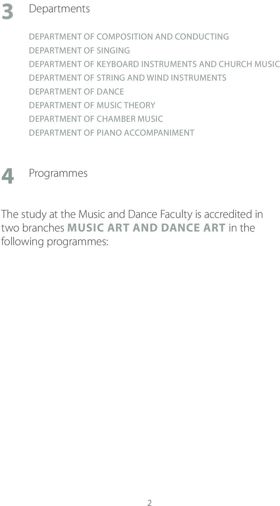 Music Theory Department of Chamber Music Department of Piano Accompaniment 4 Programmes The study at the