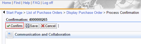 Create Confirmation for Materials: Open the desired Purchase Order and after clicking on Create Confirmation button (Refer to