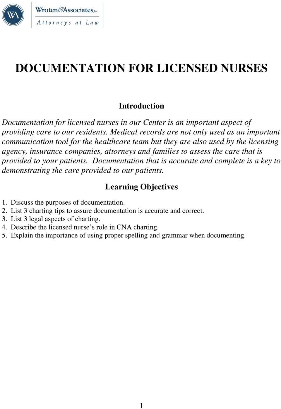 care that is provided to your patients. Documentation that is accurate and complete is a key to demonstrating the care provided to our patients. Learning Objectives 1.