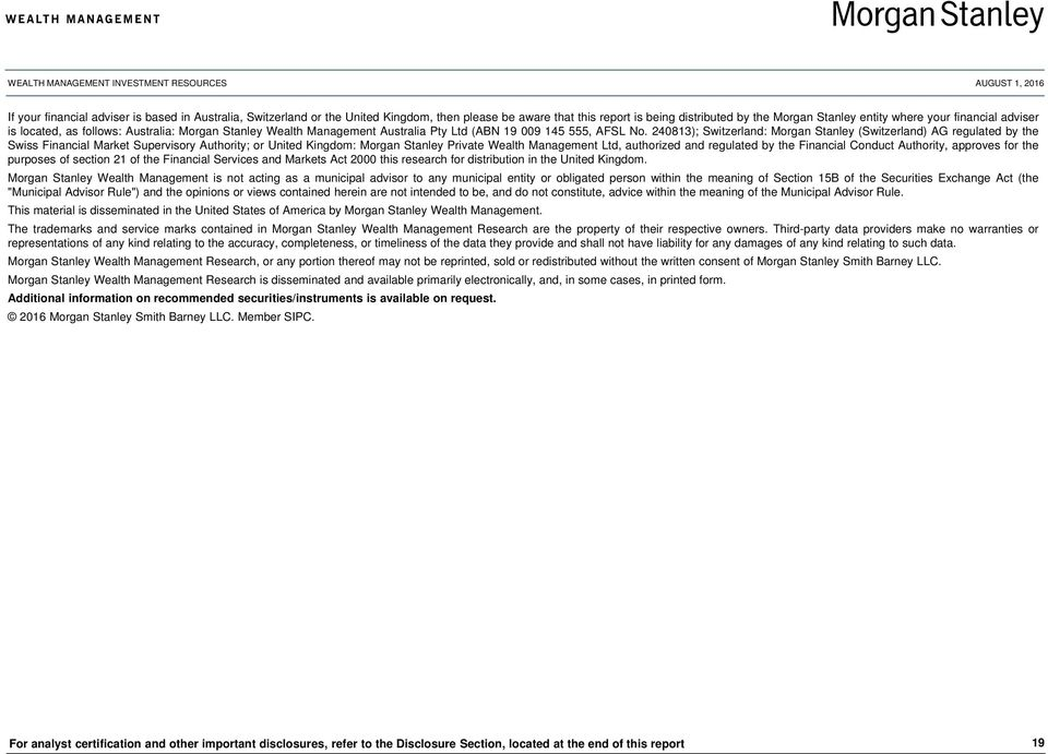 240813); Switzerland: Morgan Stanley (Switzerland) AG regulated by the Swiss Financial Market Supervisory Authority; or United Kingdom: Morgan Stanley Private Wealth Management Ltd, authorized and