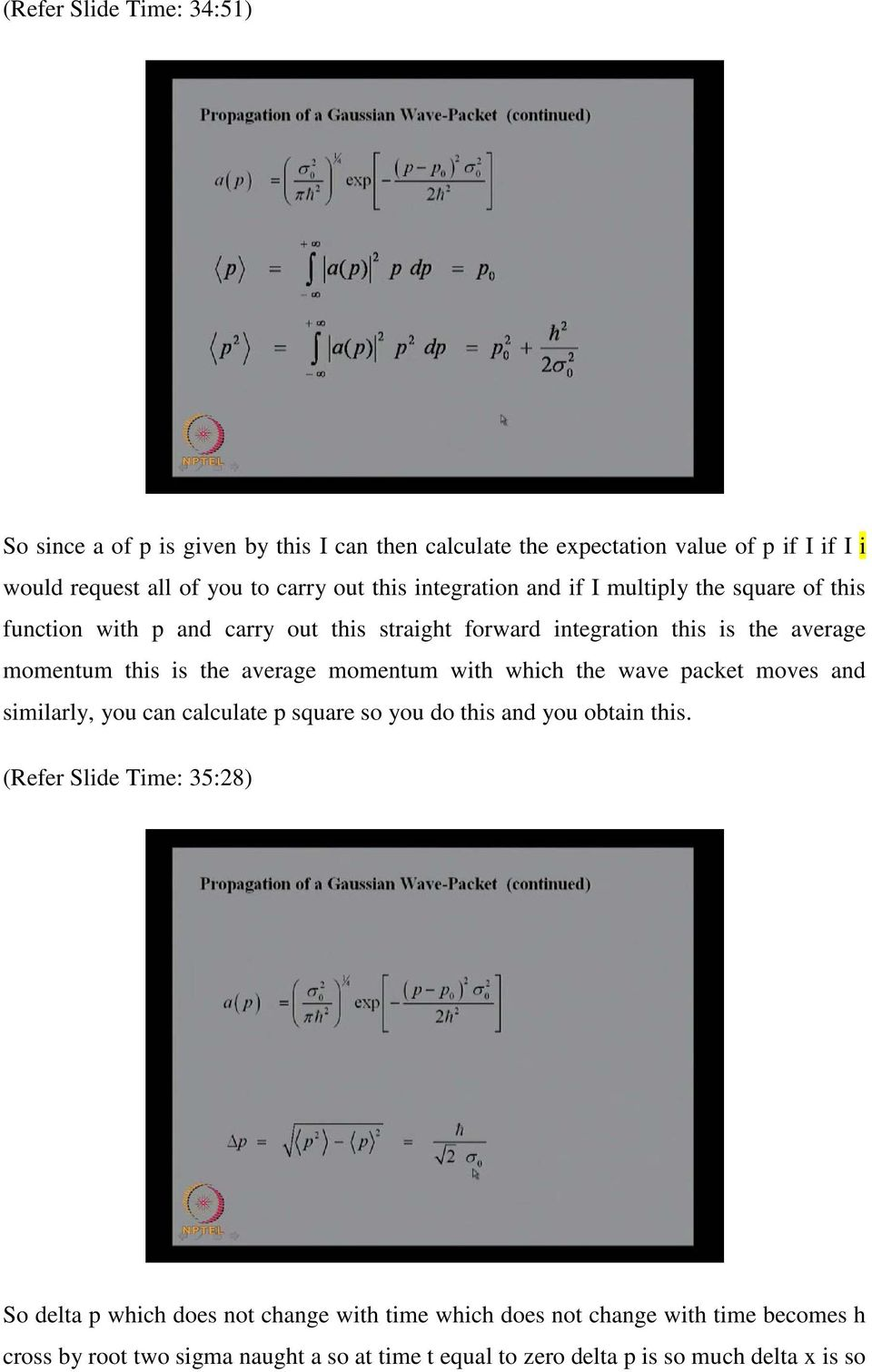 momentum with which the wave packet moves and similarly, you can calculate p square so you do this and you obtain this.