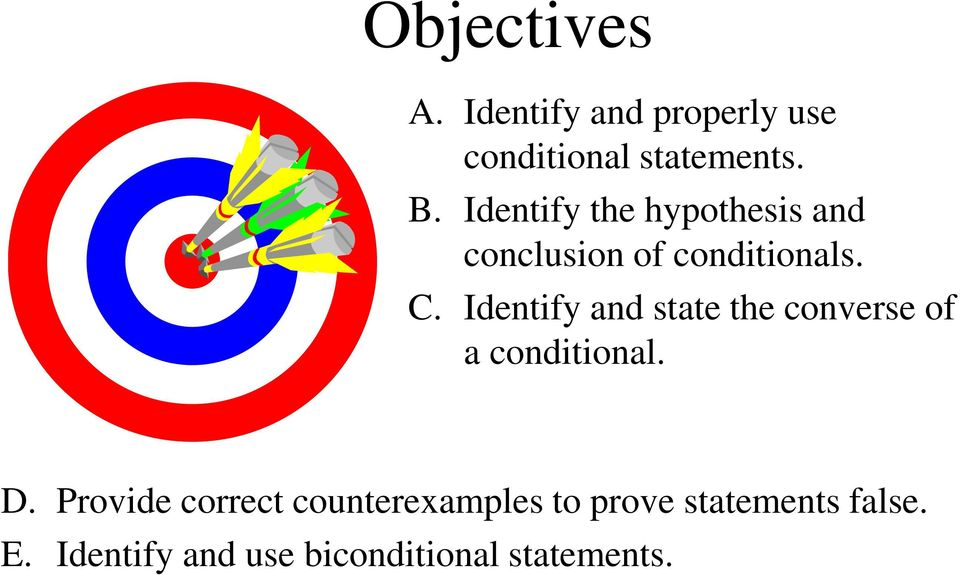 Identify and state the converse of a conditional. D.