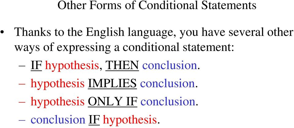 conditional statement: IF hypothesis, THEN conclusion.