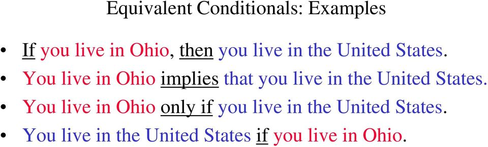 You live in Ohio implies that you  You live in Ohio only if you