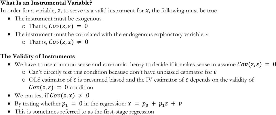 correlated with the endogenous explanatory variable x o That is,, 0 The Validity of Instruments We have to use common sense and economic theory to decide if it makes