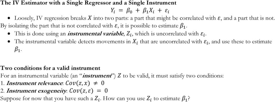 The instrumental variable detects movements in that are uncorrelated with, and use these to estimate.