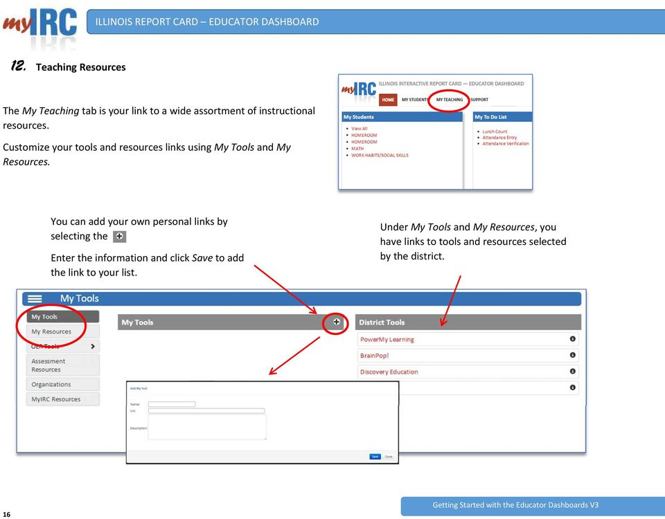 You can add your own personal links by selecting the Enter the information and click Save to add