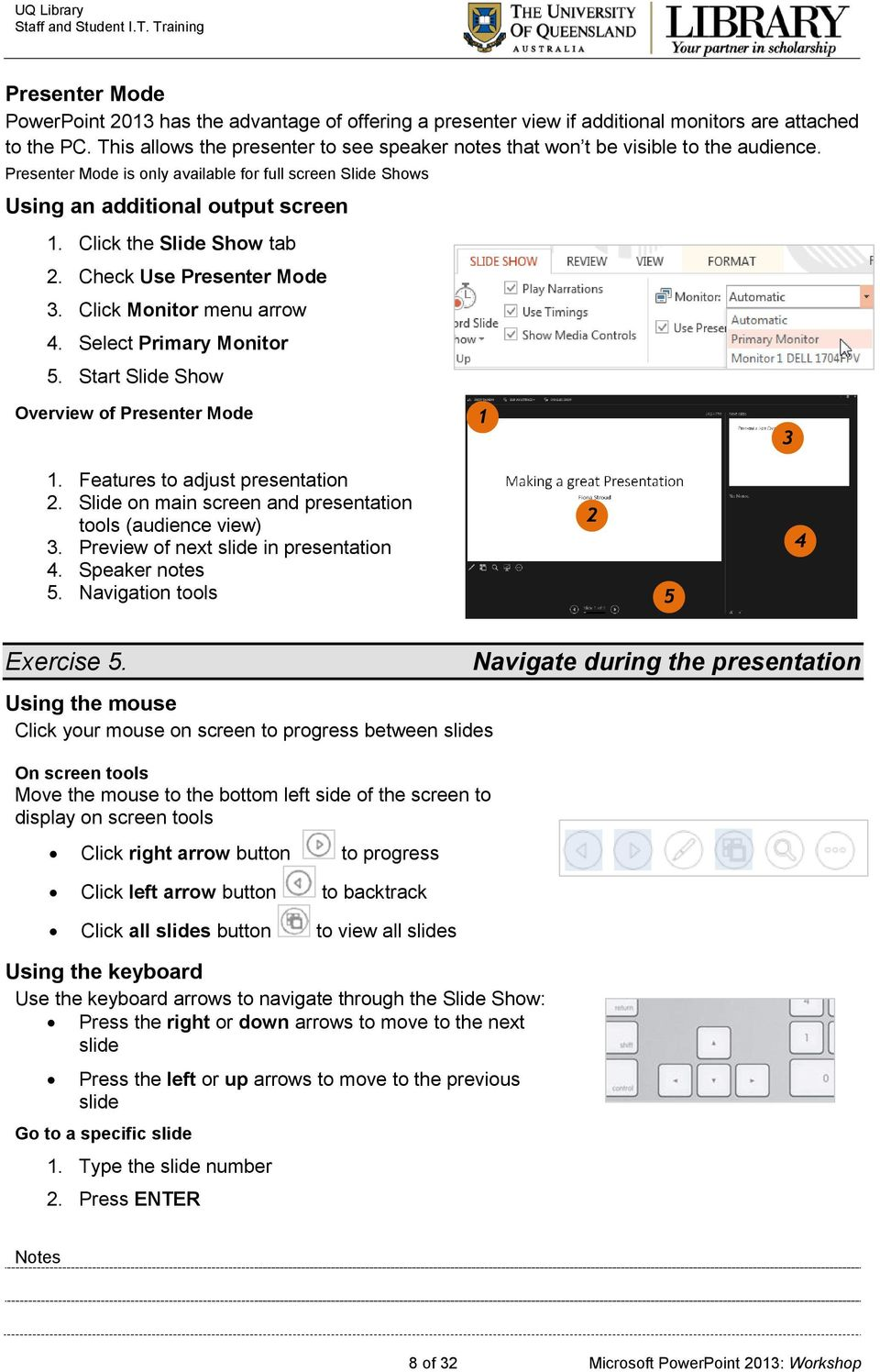 Click the Slide Show tab 2. Check Use Presenter Mode 3. Click Monitor menu arrow 4. Select Primary Monitor 5. Start Slide Show Overview of Presenter Mode 1 3 1. Features to adjust presentation 2.