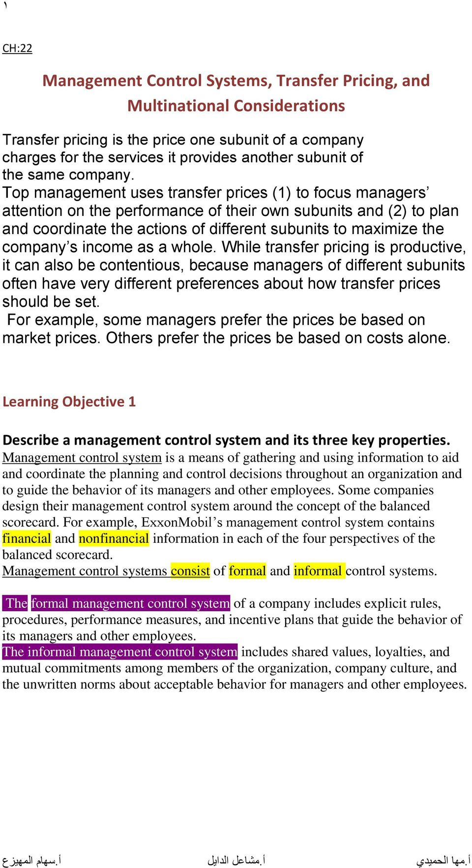 Top management uses transfer prices (1) to focus managers attention on the performance of their own subunits and (2) to plan and coordinate the actions of different subunits to maximize the company s