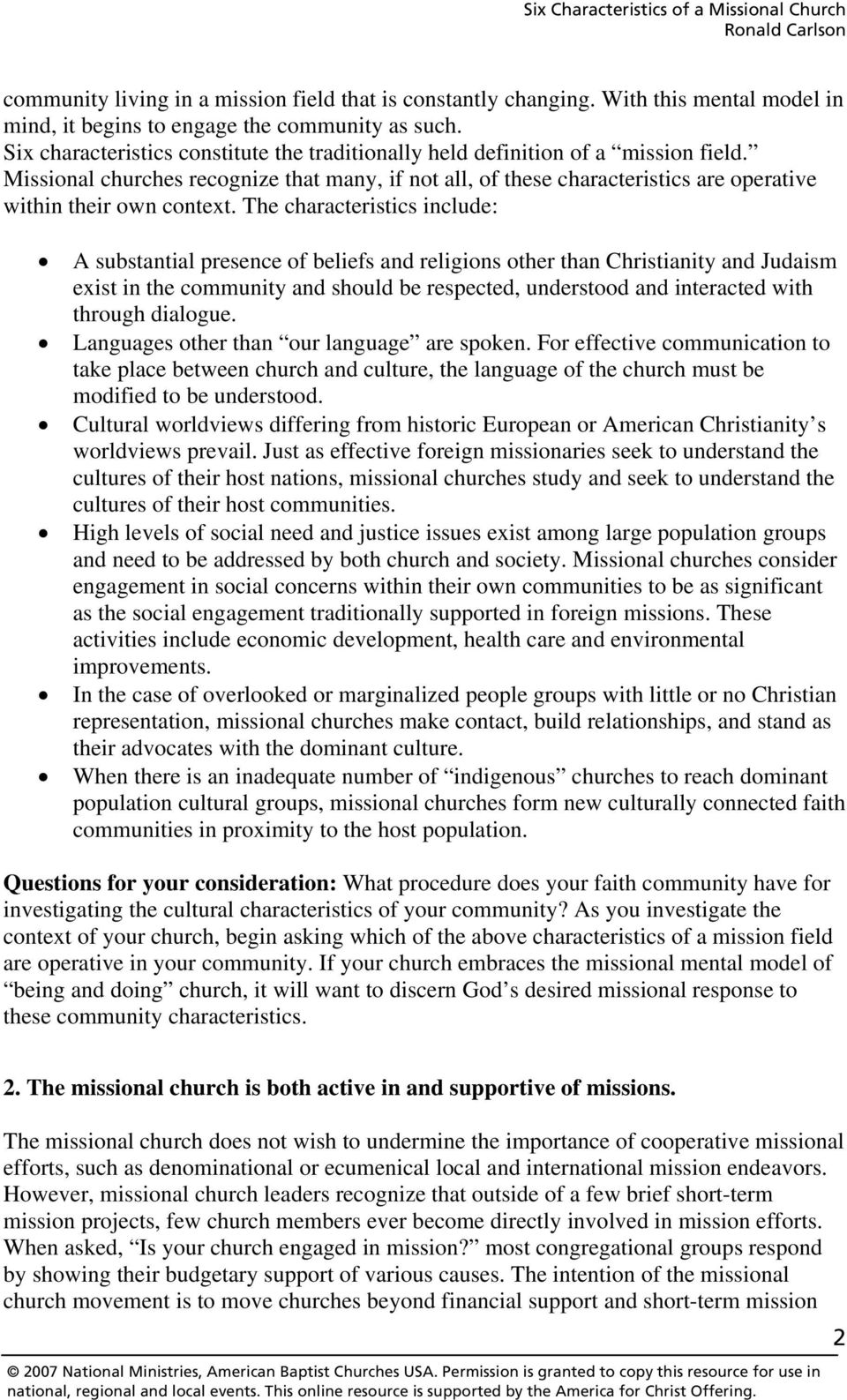 Missional churches recognize that many, if not all, of these characteristics are operative within their own context.