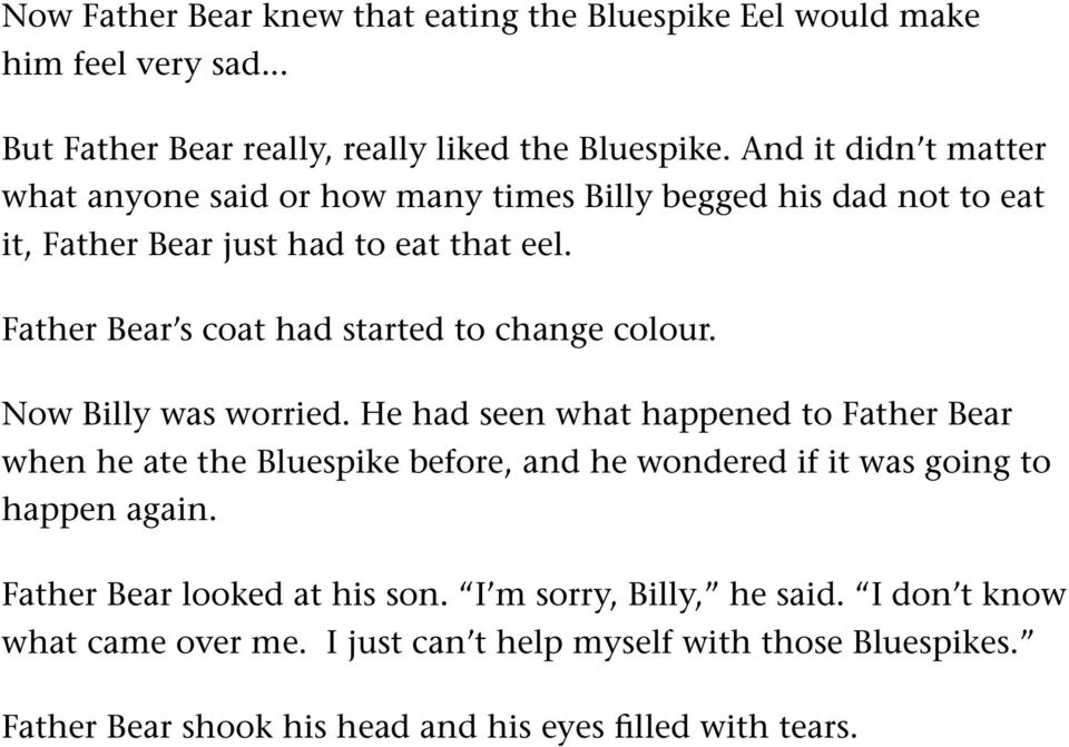 Father Bear s coat had started to change colour. Now Billy was worried.