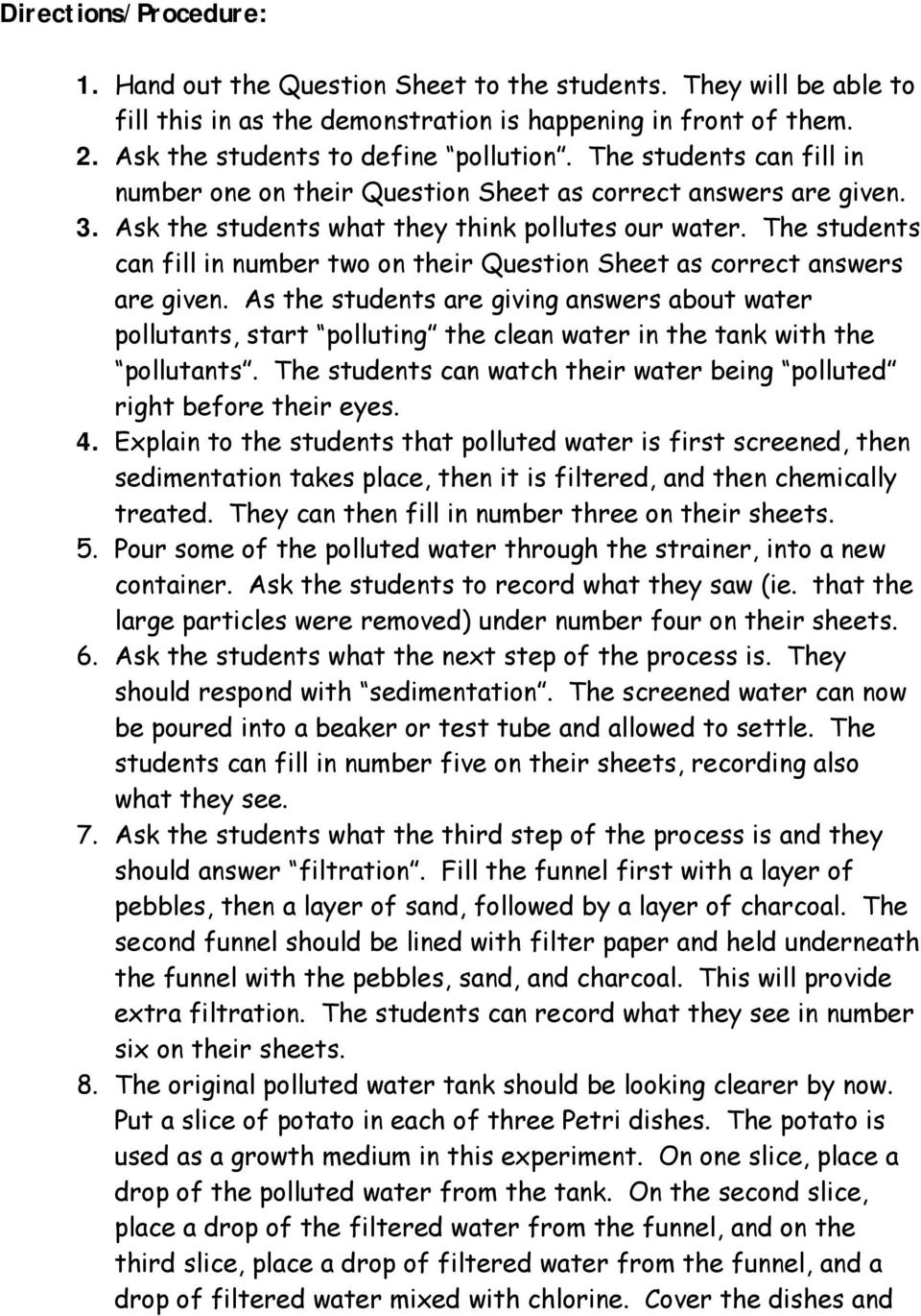 The students can fill in number two on their Question Sheet as correct answers are given.