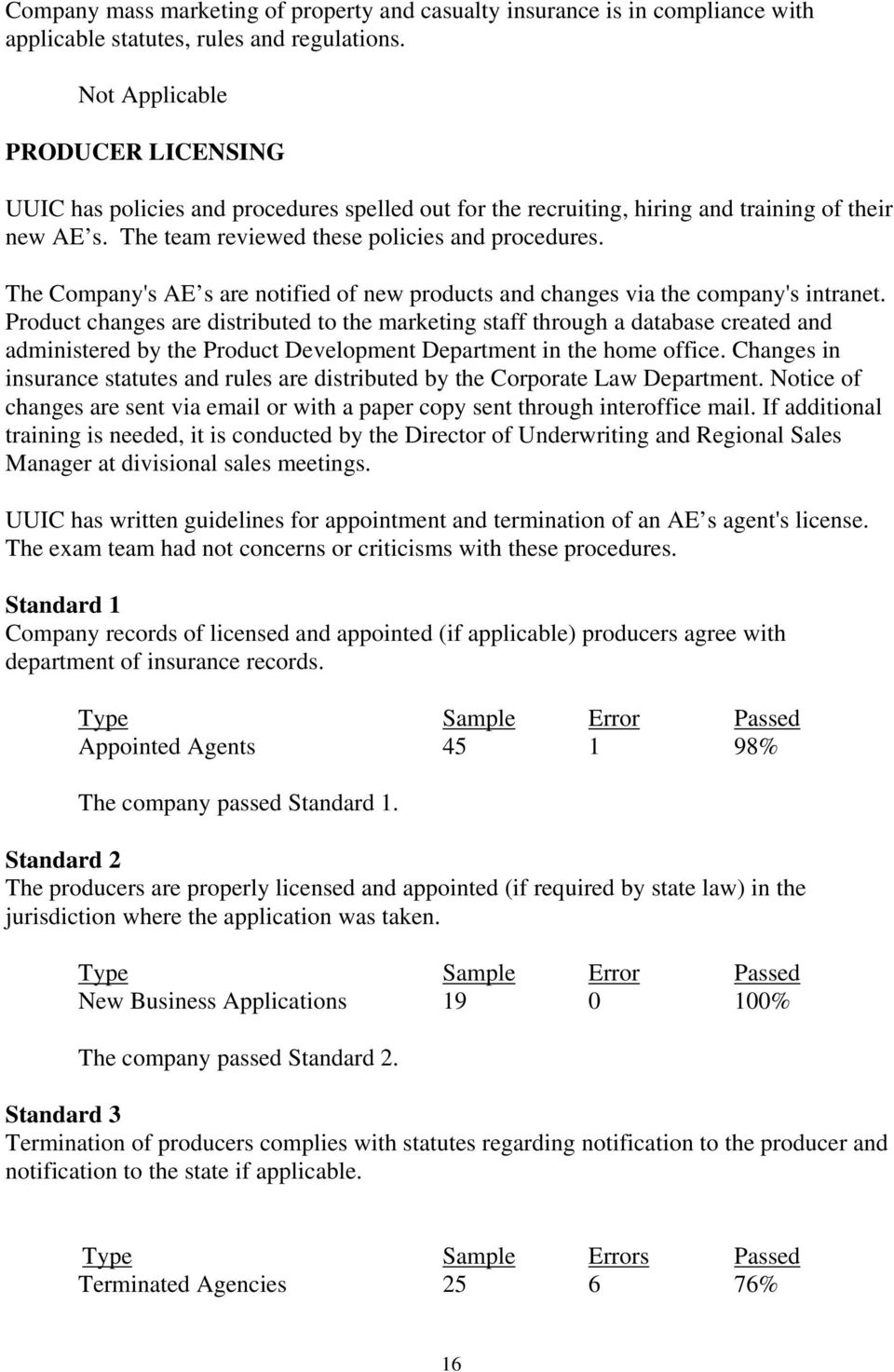 The Company's AE s are notified of new products and changes via the company's intranet.
