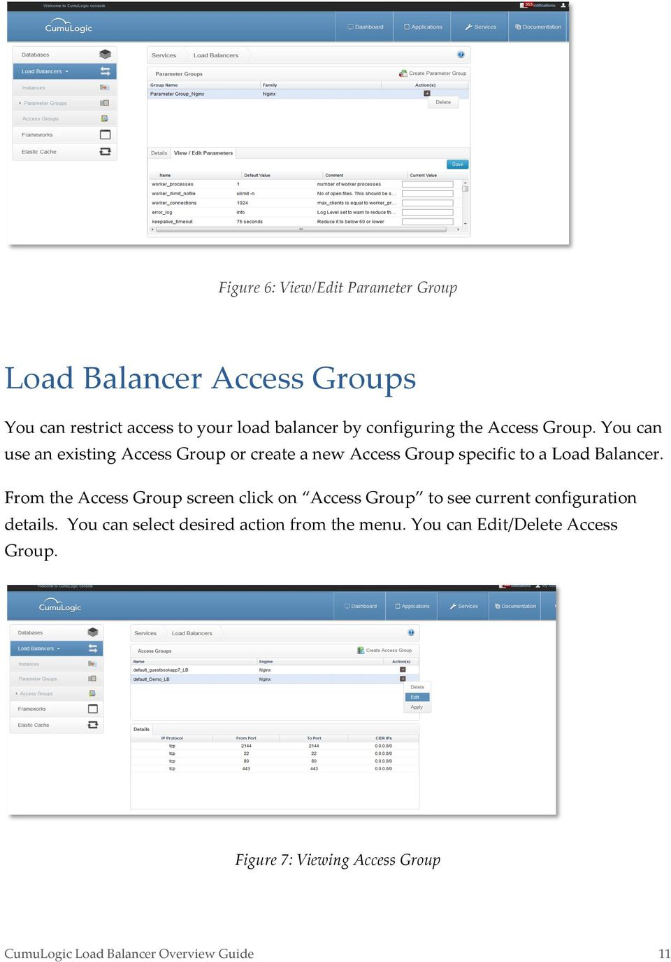 You can use an existing Access Group or create a new Access Group specific to a Load Balancer.