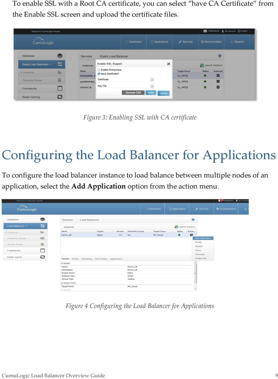 Figure 3: Enabling SSL with CA certificate Configuring the Load Balancer for Applications To configure the load