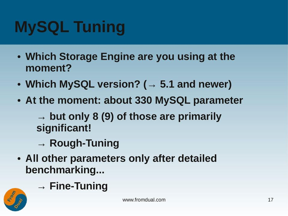 1 and newer) At the moment: about 330 MySQL parameter but only 8 (9) of