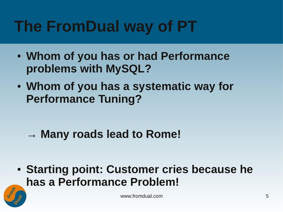 Whom of you has a systematic way for Performance Tuning?