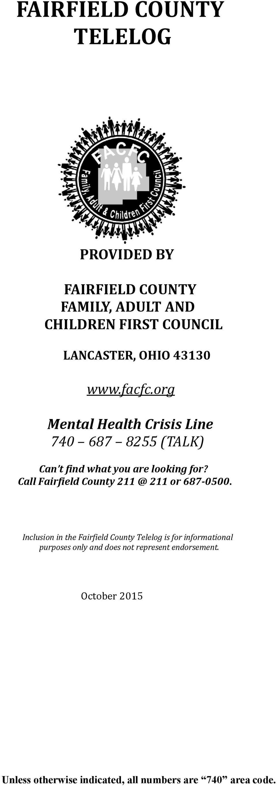 org Mental Health Crisis Line 740 687 8255 (TALK) Can t find what you are looking for?