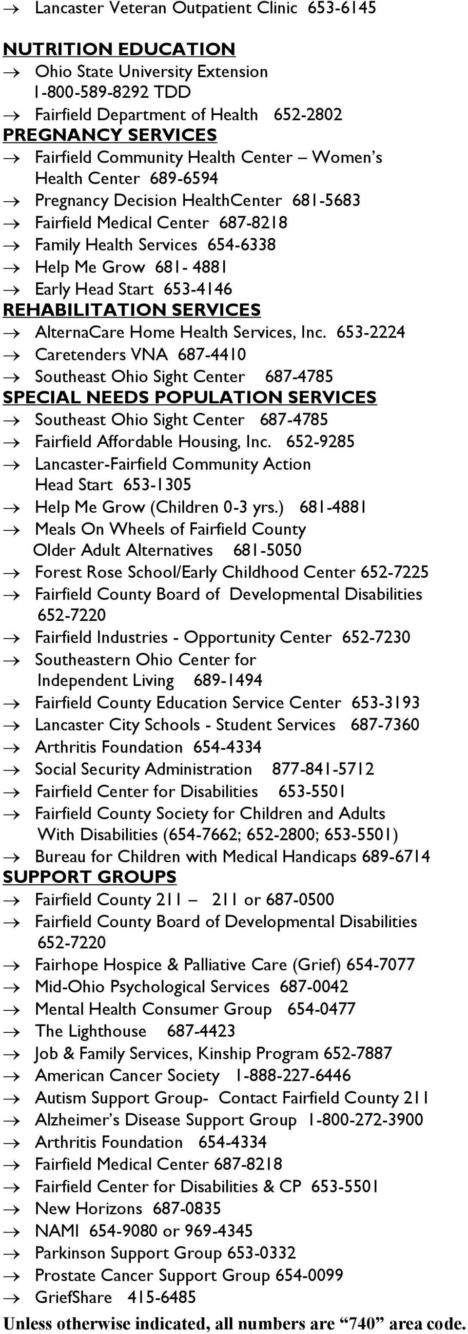 REHABILITATION SERVICES SPECIAL NEEDS POPULATION SERVICES Fairfield Affordable Housing, Inc. 652-9285 Lancaster-Fairfield Community Action Head Start 653-1305 Help Me Grow (Children 0-3 yrs.