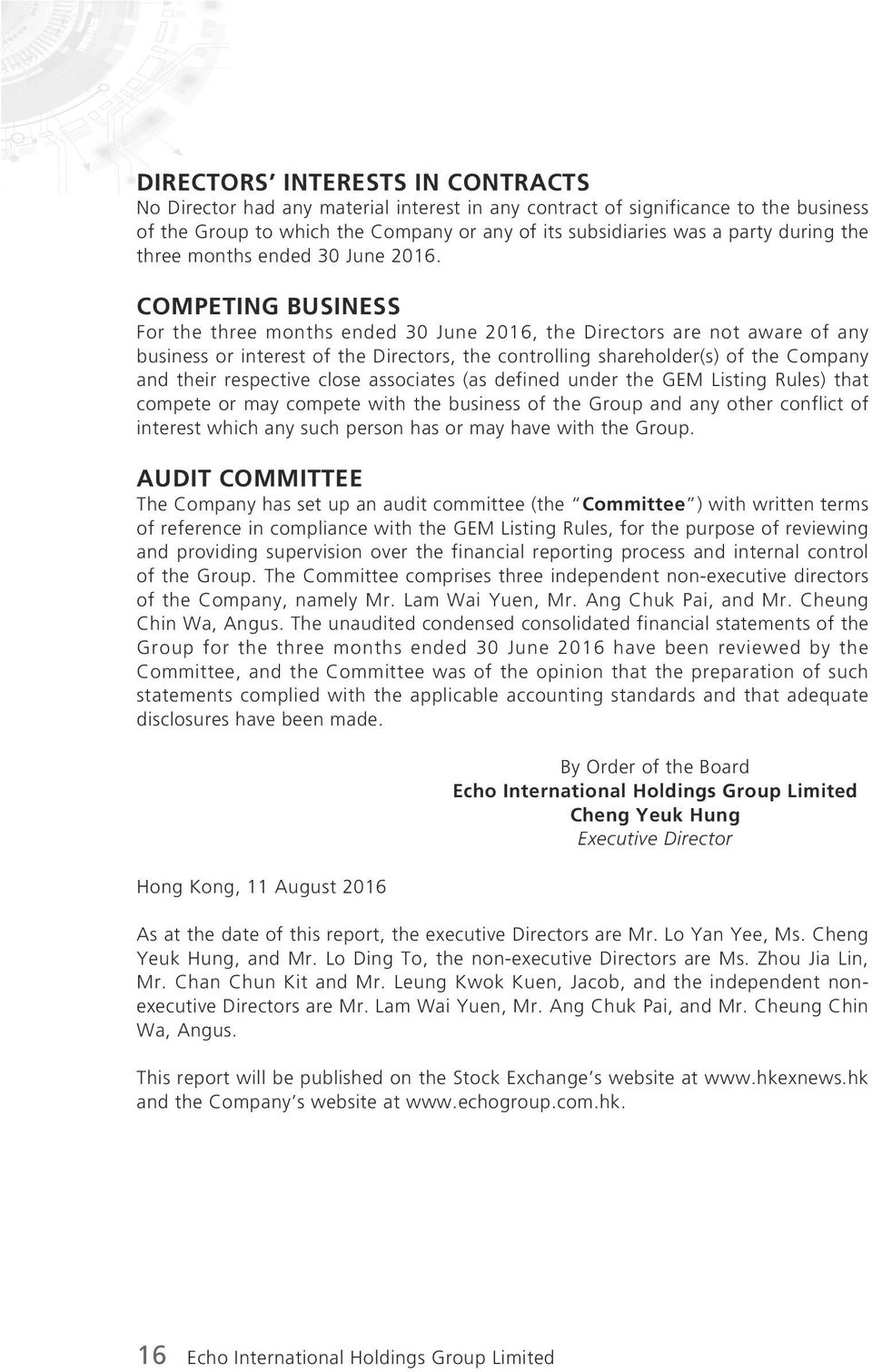 COMPETING BUSINESS For the three months ended 2016, the Directors are not aware of any business or interest of the Directors, the controlling shareholder(s) of the Company and their respective close