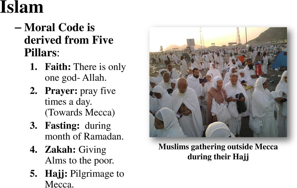 (Towards Mecca) 3. Fasting: during month of Ramadan. 4.
