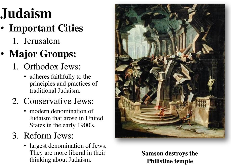 Conservative Jews: modern denomination of Judaism that arose in United States in the early