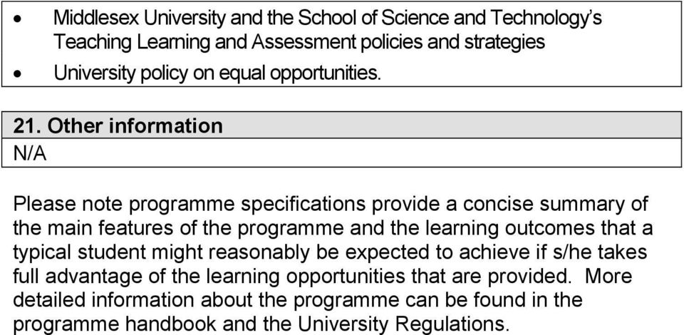 Other information N/A Please note programme specifications provide a concise summary of the main features of the programme and the learning