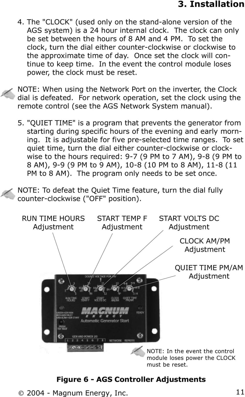 In the event the control module loses power, the clock must be reset. NOTE: When using the Network Port on the inverter, the Clock dial is defeated.