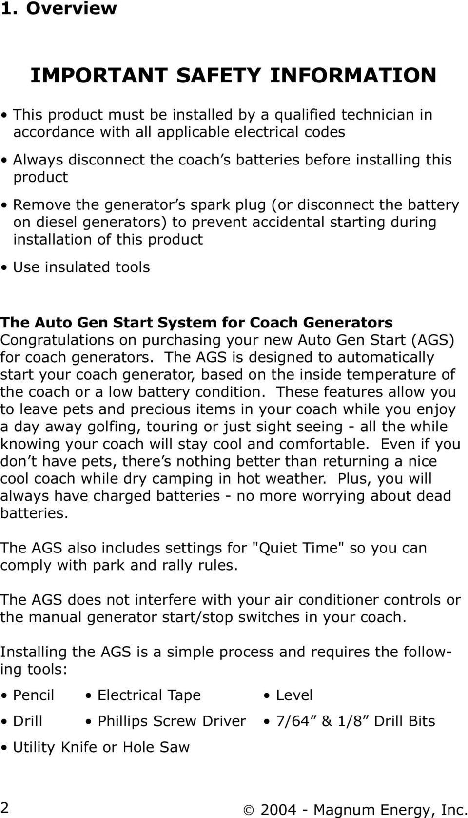 Auto Gen Start System for Coach Generators Congratulations on purchasing your new Auto Gen Start (AGS) for coach generators.