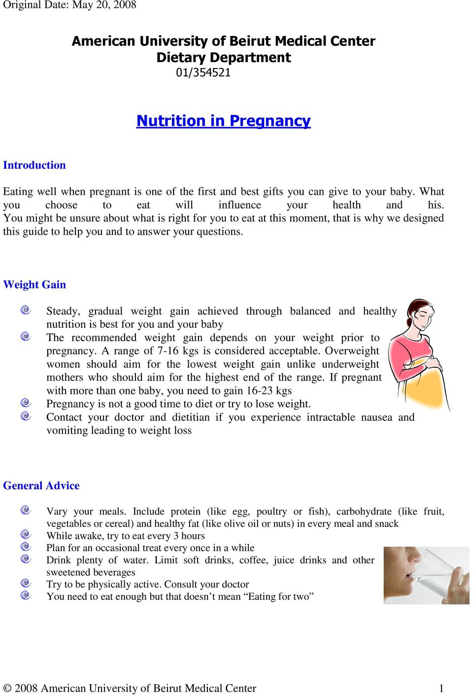 Weight Gain Steady, gradual weight gain achieved through balanced and healthy nutrition is best for you and your baby The recommended weight gain depends on your weight prior to pregnancy.