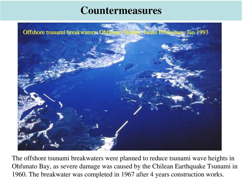 reduce tsunami wave heights in Ohfunato Bay, as severe damage was caused by the Chilean