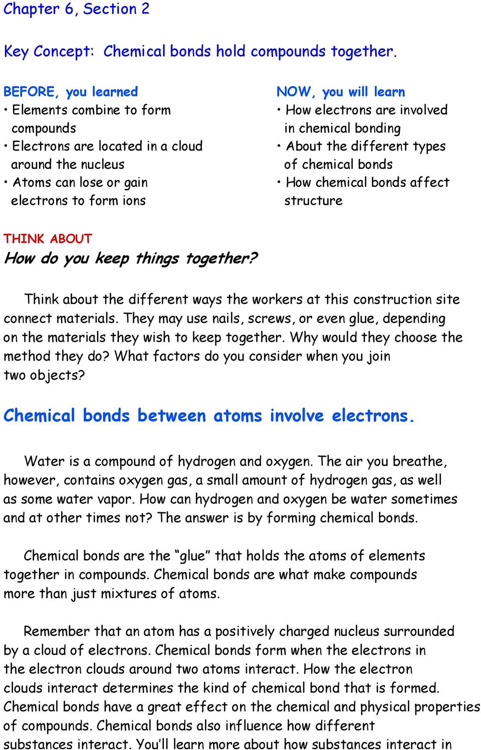 in chemical bonding About the different types of chemical bonds How chemical bonds affect structure THINK ABOUT How do you keep things together?