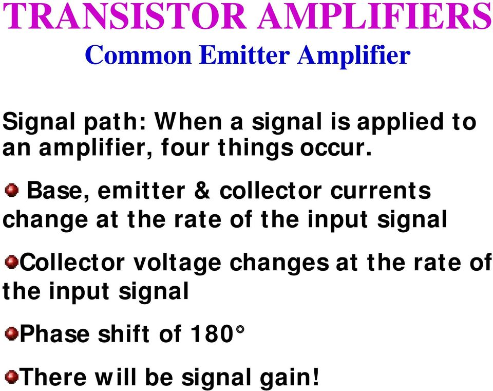 Base, emitter & collector currents change at the rate of the input