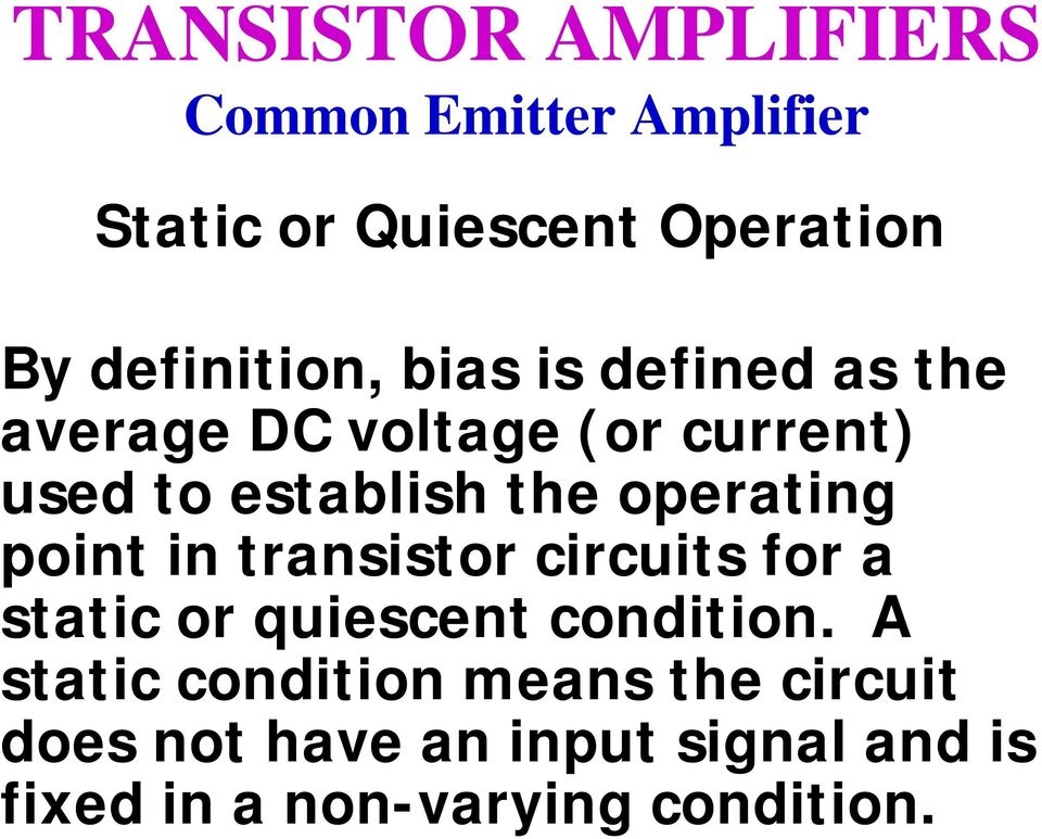 point in transistor circuits for a static or quiescent condition.