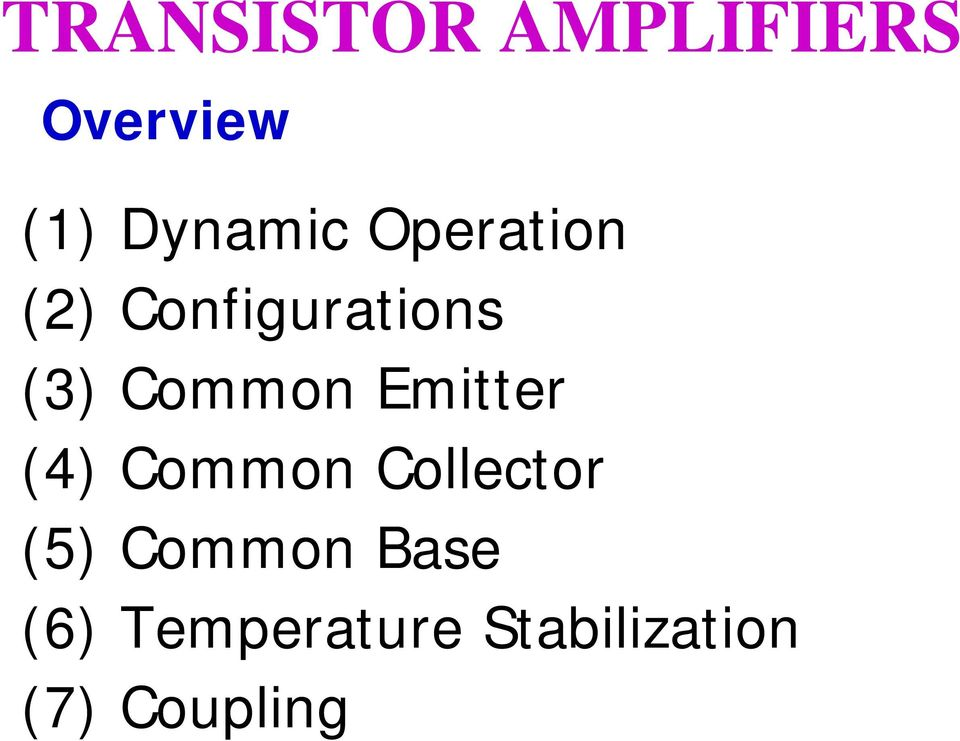 (4) Common Collector (5) Common Base