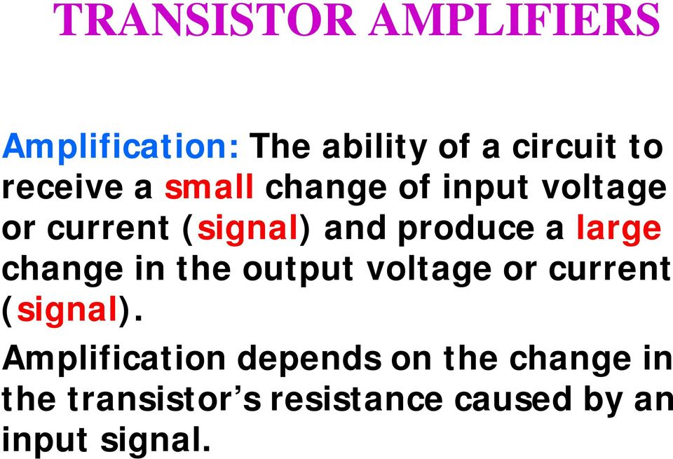 the output voltage or current (signal).