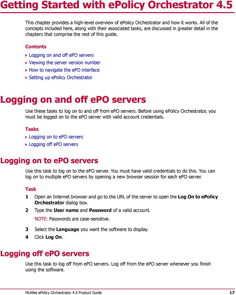 Contents Logging on and off epo servers Viewing the server version number How to navigate the epo interface Setting up epolicy Orchestrator Logging on and off epo servers Use these tasks to log on to