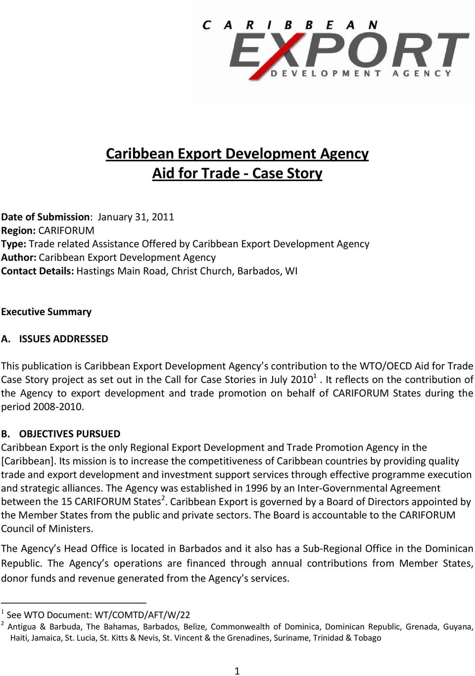 ISSUES ADDRESSED This publication is Caribbean Export Development Agency s contribution to the WTO/OECD Aid for Trade Case Story project as set out in the Call for Case Stories in July 2010 1.