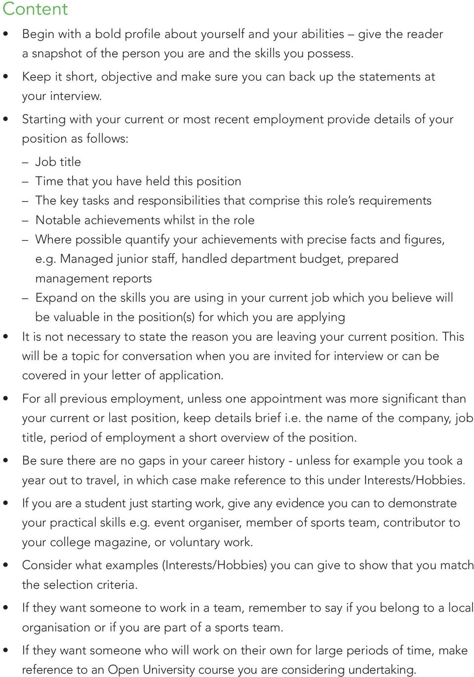 Starting with your current or most recent employment provide details of your position as follows: Job title Time that you have held this position The key tasks and responsibilities that comprise this