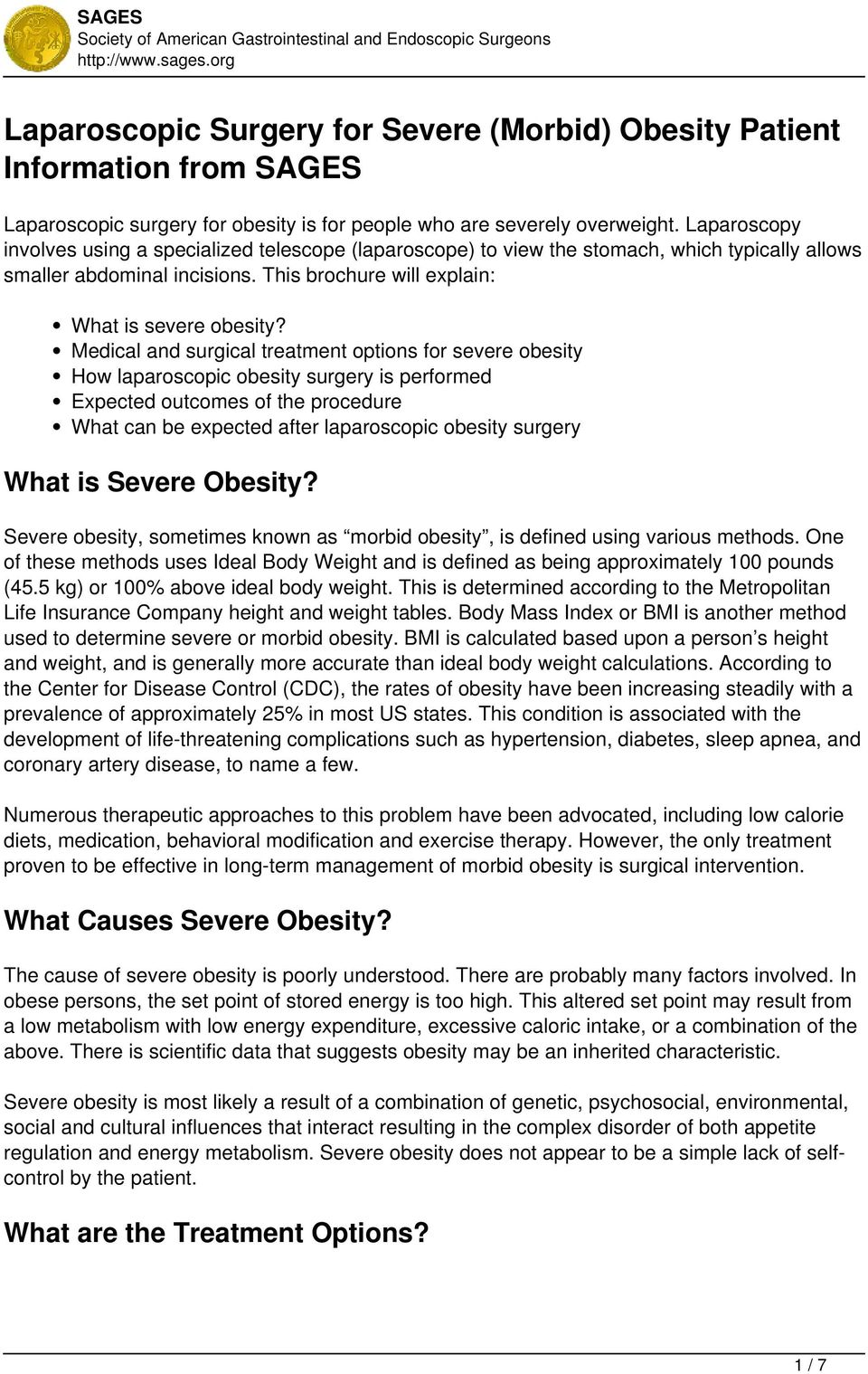 Medical and surgical treatment options for severe obesity How laparoscopic obesity surgery is performed Expected outcomes of the procedure What can be expected after laparoscopic obesity surgery What