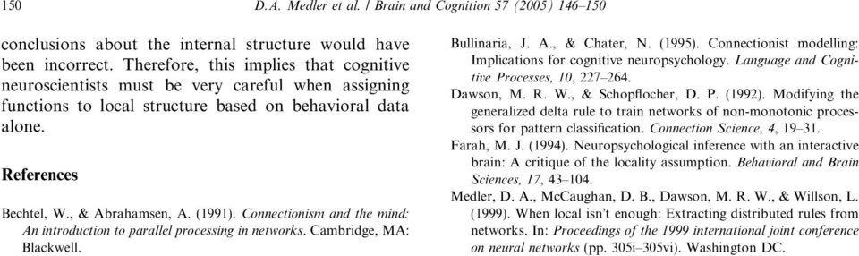 Connectionism and the mind: An introduction to parallel processing in networks. Cambridge, MA: Blackwell. Bullinaria, J. A., & Chater, N. (1995).