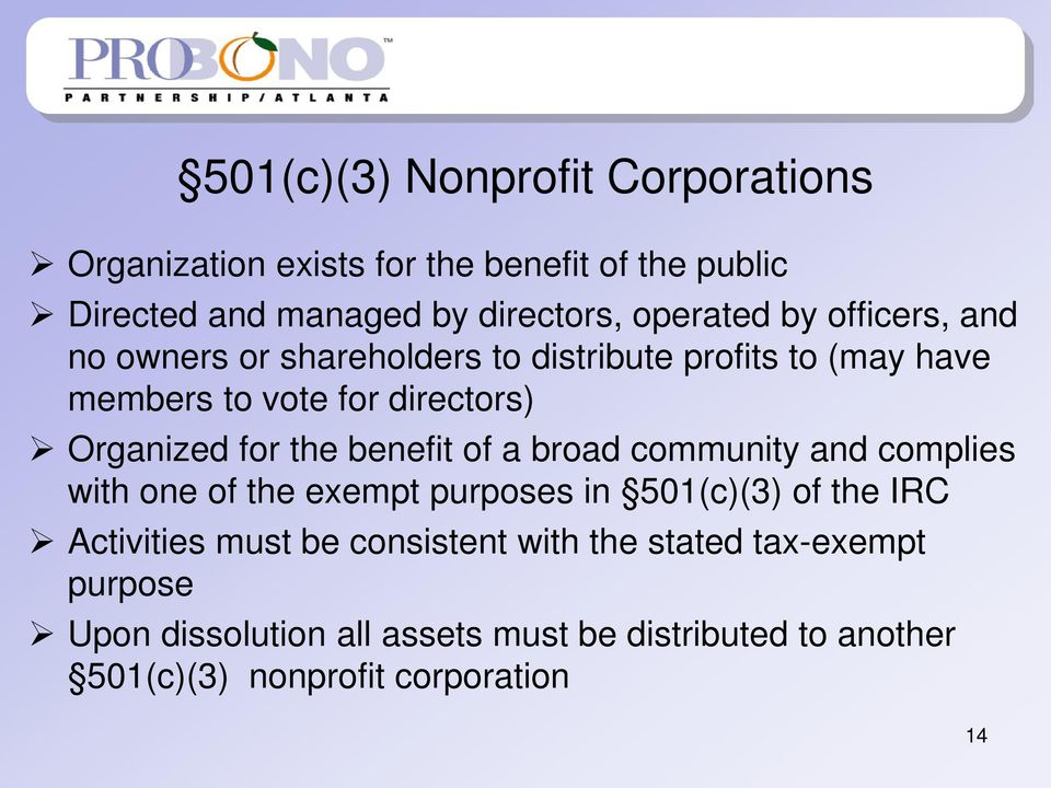 benefit of a broad community and complies with one of the exempt purposes in 501(c)(3) of the IRC Activities must be consistent