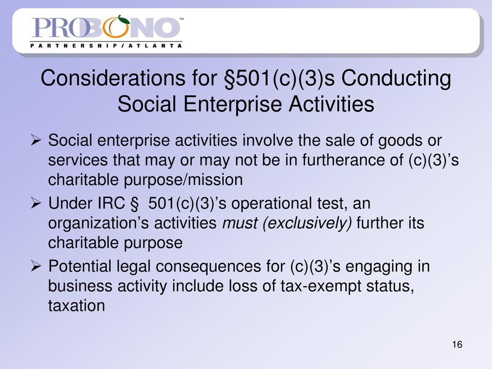 501(c)(3) s operational test, an organization s activities must (exclusively) further its charitable purpose